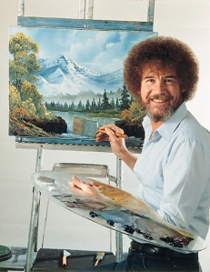 Bob Ross- Can't wait to get happy with my trees!