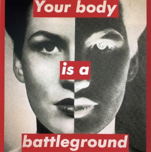 Body is a Battleground- Barbara Kruger