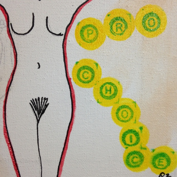 Close-Up 2 We Are Pro-Choice- Tribute to Nancy Spero Linda Cleary 2014 Pen, Ink, Acrylic on Canvas