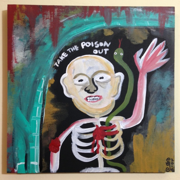 Take the Poison Out- Tribute to Ronald J. Sloan Linda Cleary 2014 Acrylic on wood panel
