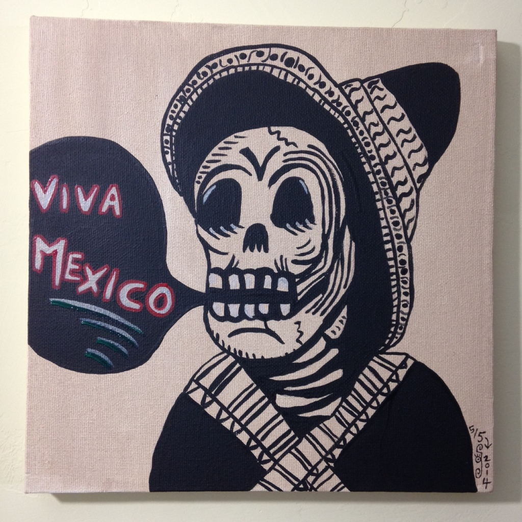 Viva Mexico- Tribute to José Guadalupe Posada Linda Cleary 2014 Acrylic on Canvas
