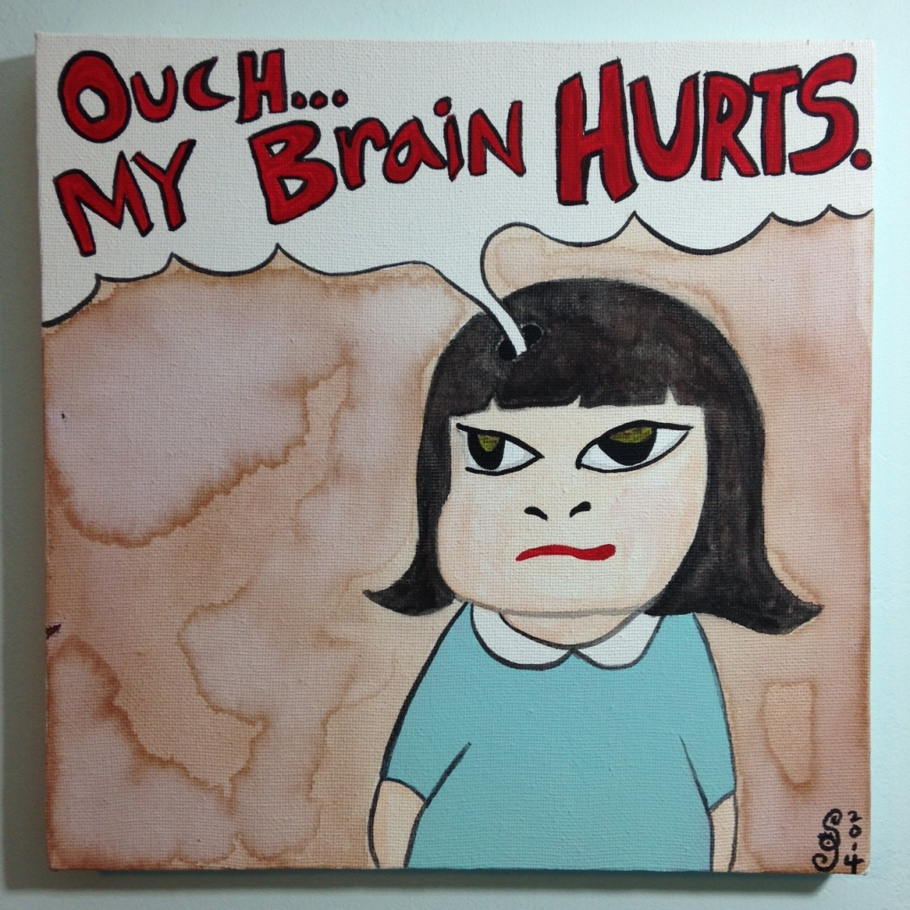 Ouch...My Brain Hurts- Tribute to Yoshitomo Nara Linda Cleary 2014 Acrylic on Canvas