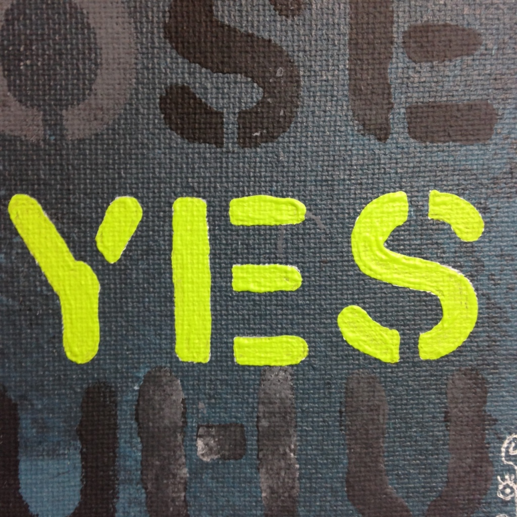 Close-Up 1 No, think YES- Tribute to Mel Bochner Linda Cleary 2014 Acrylic on Canvas