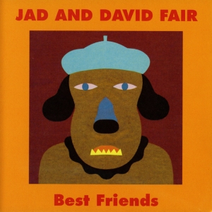 Jad and David Fair, Best Friends Album Cover- Jad Fair