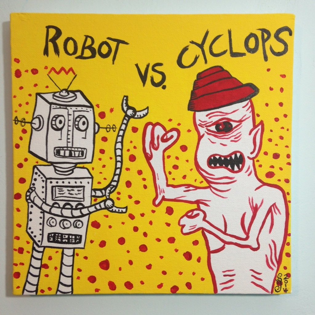 Robot Vs. Cyclops- Tribute to Mark Mothersbaugh Linda Cleary 2014 Acrylic on Canvas