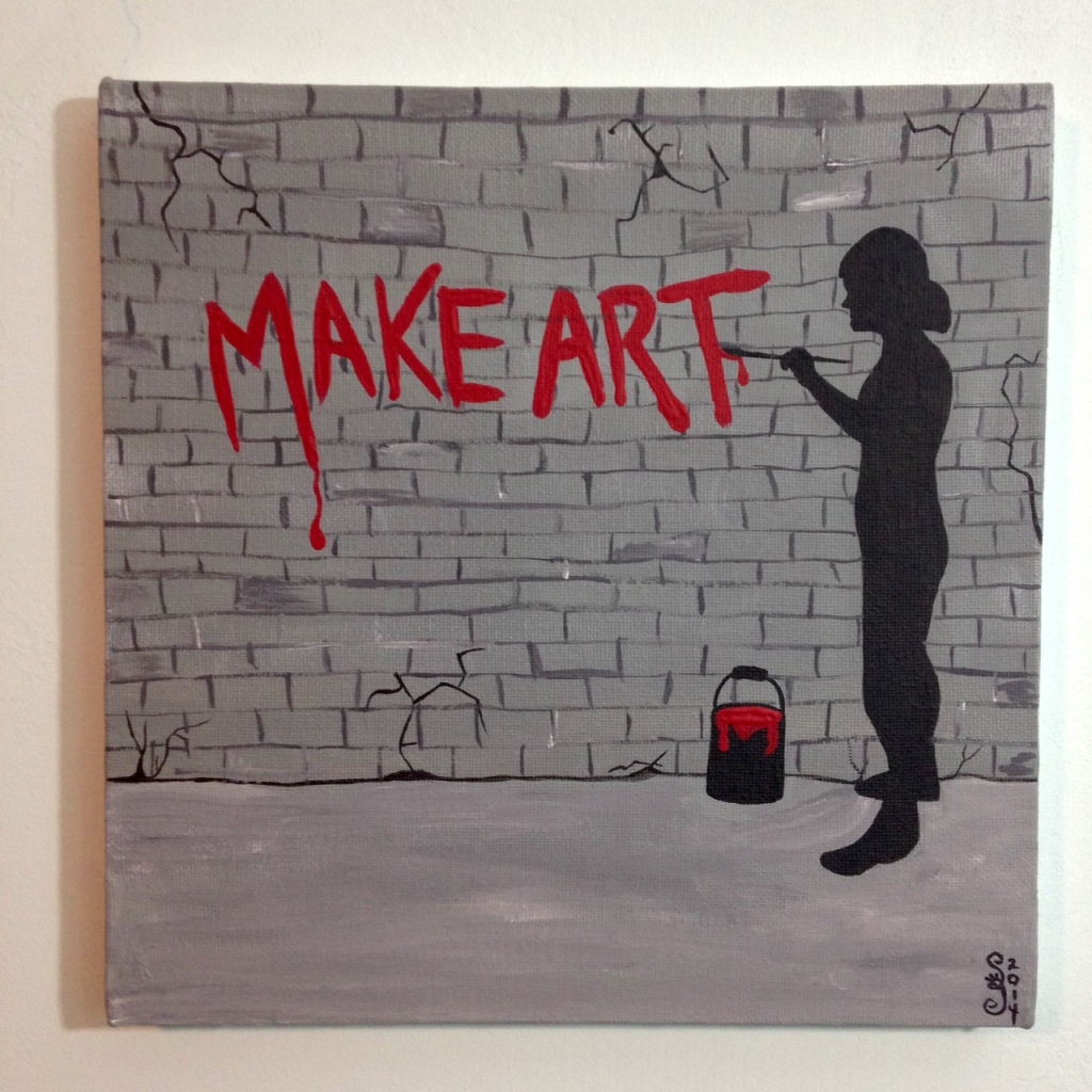 Make Art- Tribute to Banksy Linda Cleary 2014 Acrylic on Canvas