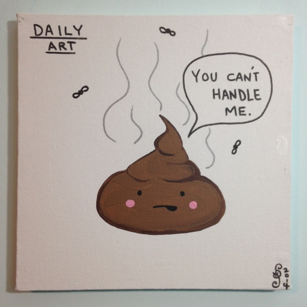 Can't Handle Shit- Tribute to David Shrigley Linda Cleary 2014 Acrylic and Pen on Canvas