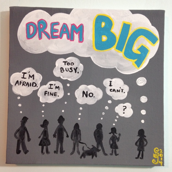Dream BIG- Tribute to Josiah Polhemus Linda Cleary 2014 Acrylic on Canvas